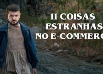 stranger things do e commerce 11 210x150 - Stranger Things do E-commerce 11 coisas estranhas usadas nas vendas online   Final